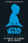 Star Wars: The Princess, the Scoundrel and the Farm Boy - Book