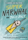 Super Narwhal and Jelly Jolt (Narwhal and Jelly 2) - Book