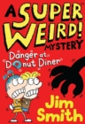 A Super Weird! Mystery: Danger at Donut Diner - Book
