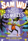 Sam Wu is Not Afraid of Zombies - eBook