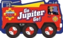 Fireman Sam: Go, Jupiter, Go! (a shaped board book with wheels) - Book