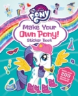 My Little Pony: Make Your Own Pony Sticker Book - Book