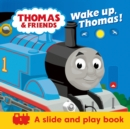 Thomas & Friends: Wake up, Thomas! (A Slide & Play Book) - Book
