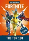Fortnite - the Top 100 100% Unofficial : The ultimate countdown of the best bits - Book