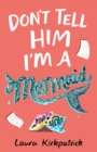 Don't Tell Him I'm a Mermaid - Book