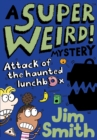 A Super Weird! Mystery: Attack of the Haunted Lunchbox - Book