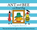 Ant and Bee and the Kind Dog - Book