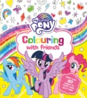 My Little Pony: Colouring with Friends - Book