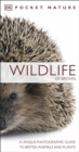 Pocket Nature Wildlife of Britain : A Unique Photographic Guide to British Wildlife - Book