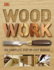 Woodwork : The Complete Step-by-Step Manual - Book