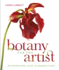 Botany for the Artist : An Inspirational Guide to Drawing Plants - Book