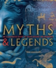 Myths and Legends : An Illustrated Guide to Their Origins and Meanings - Book