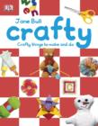 Crafty : Crafty things to make and do - eBook