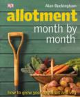 Allotment Month  by Month : How to Grow Your Own Fruit and Veg - eBook