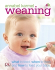 Weaning : what to feed, when to feed, and how to feed your baby - Book