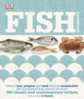 Fish Cookbook : How to Buy, Prepare and Cook the Best Sustainable Fish and Seafood from Around the World - Book