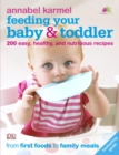 Feeding Your Baby and Toddler : 200 Easy, Healthy, and Nutritious Recipes - Book