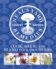 Neal's Yard Remedies Cook, Brew and Blend Your Own Herbs - Book