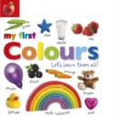 My First Colours Let's Learn Them All - eBook