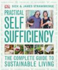 Practical Self Sufficiency : The Complete Guide to Sustainable Living - eBook