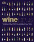 The Wine Opus : A 21st-Century Reference to more than 4,000 of the World's Greatest Wineries and their Wines - eBook