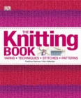 The Knitting Book : Yarns, Techniques, Stitches, Patterns - Book