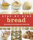 Step-by-Step Bread : Visual Recipes with Photographs at Every Stage - Book