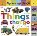 My First Things That Go Let's Get Moving - Book