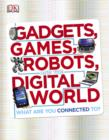 Gadgets, Games, Robots and the Digital World - eBook