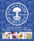 Neal's Yard Remedies Cook, Brew and Blend Your Own Herbs : Cook, Brew and Blend Your Own Herbs - eBook