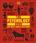 The Psychology Book : Big Ideas Simply Explained - Book