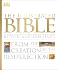 The Illustrated Bible : From the Creation to the Resurrection - Book