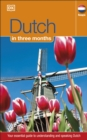 Dutch In 3 Months : Your Essential Guide to Understanding and Speaking Dutch - Book