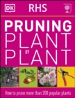 RHS Pruning Plant by Plant : How to Prune more than 200 Popular Plants - Book