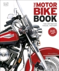 The Motorbike Book : The Definitive Visual History - Book