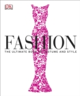 Fashion : The Ultimate Book of Costume and Style - Book