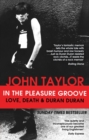 In The Pleasure Groove : Love, Death and Duran Duran - eBook