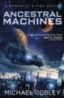 Ancestral Machines : A Humanity's Fire novel - eBook