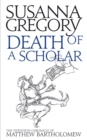 Death of a Scholar : The Twentieth Chronicle of Matthew Bartholomew - eBook