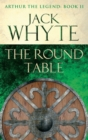 The Round Table : Legends of Camelot 9 (Arthur the Legend   Book II) - eBook