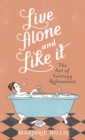 Live Alone And Like It - eBook