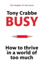 Busy : How to thrive in a world of too much - eBook
