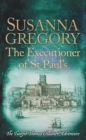 The Executioner of St Paul's : The Twelfth Thomas Chaloner Adventure - eBook
