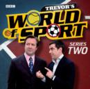 Trevor's World Of Sport Series 2 - eAudiobook