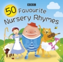 50 Favourite Nursery Rhymes : A BBC spoken introduction to the classics - eAudiobook