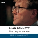 Alan Bennett : The Lady In The Van - eAudiobook
