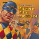 Murder Must Advertise : A BBC Radio 4 Full-Cast Production - eAudiobook