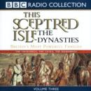 This Sceptred Isle: The Dynasties Volume 3 - eAudiobook
