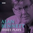 Alan Bennett  Three Plays - eAudiobook