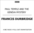 Paul Temple And The Geneva Mystery - eAudiobook
